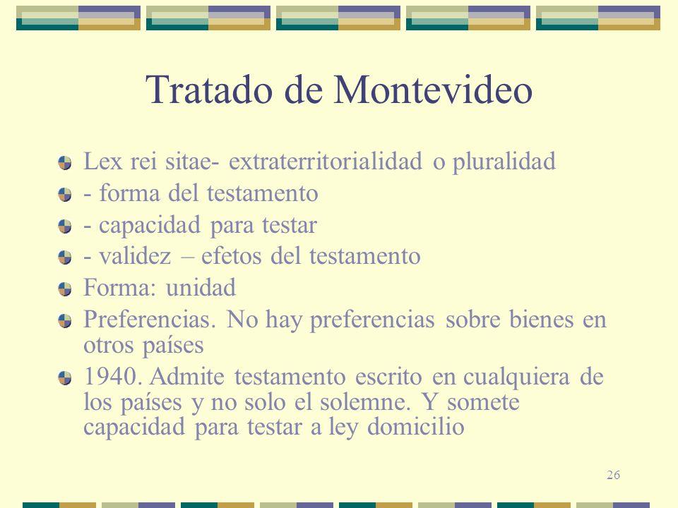 Tratado de Montevideo Lex rei sitae- extraterritorialidad o pluralidad