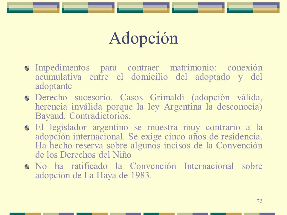 Adopción Impedimentos para contraer matrimonio: conexión acumulativa entre el domicilio del adoptado y del adoptante.