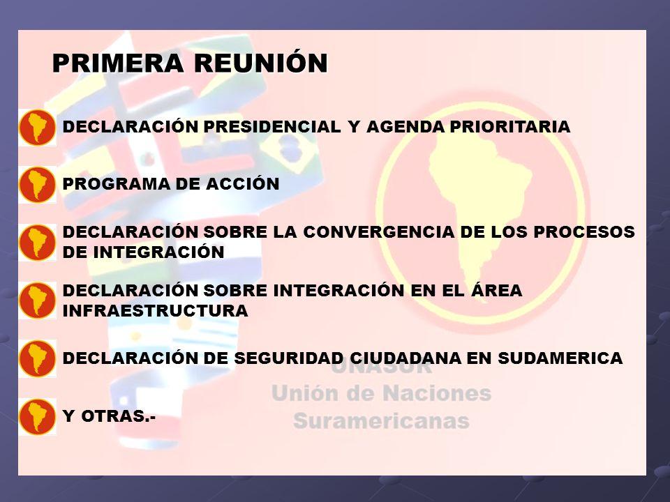 PRIMERA REUNIÓN DECLARACIÓN PRESIDENCIAL Y AGENDA PRIORITARIA