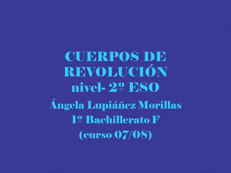 CUERPOS DE REVOLUCIÓN nivel- 2º ESO