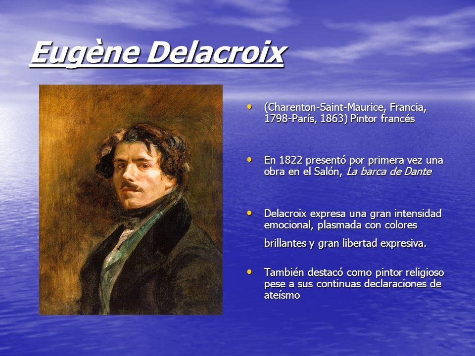 Eugène Delacroix (Charenton-Saint-Maurice, Francia, 1798-París, 1863) Pintor francés.