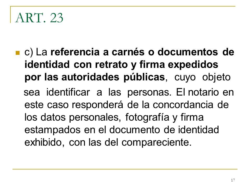 ART. 23 c) La referencia a carnés o documentos de identidad con retrato y firma expedidos por las autoridades públicas, cuyo objeto.
