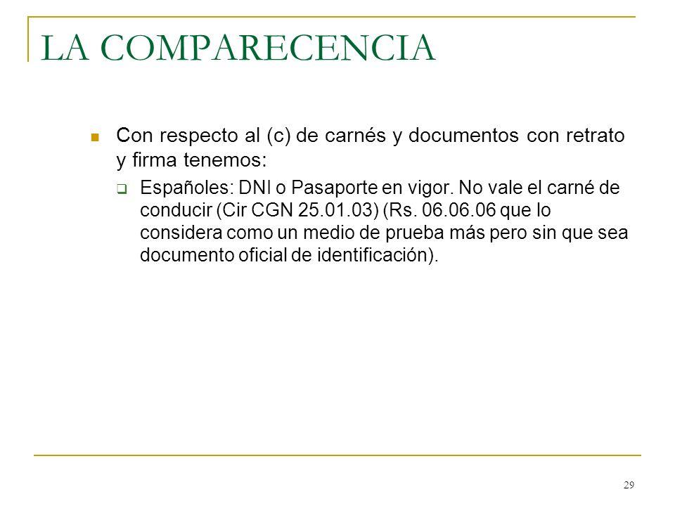 LA COMPARECENCIA Con respecto al (c) de carnés y documentos con retrato y firma tenemos: