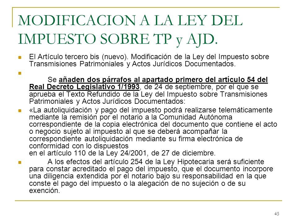 MODIFICACION A LA LEY DEL IMPUESTO SOBRE TP y AJD.