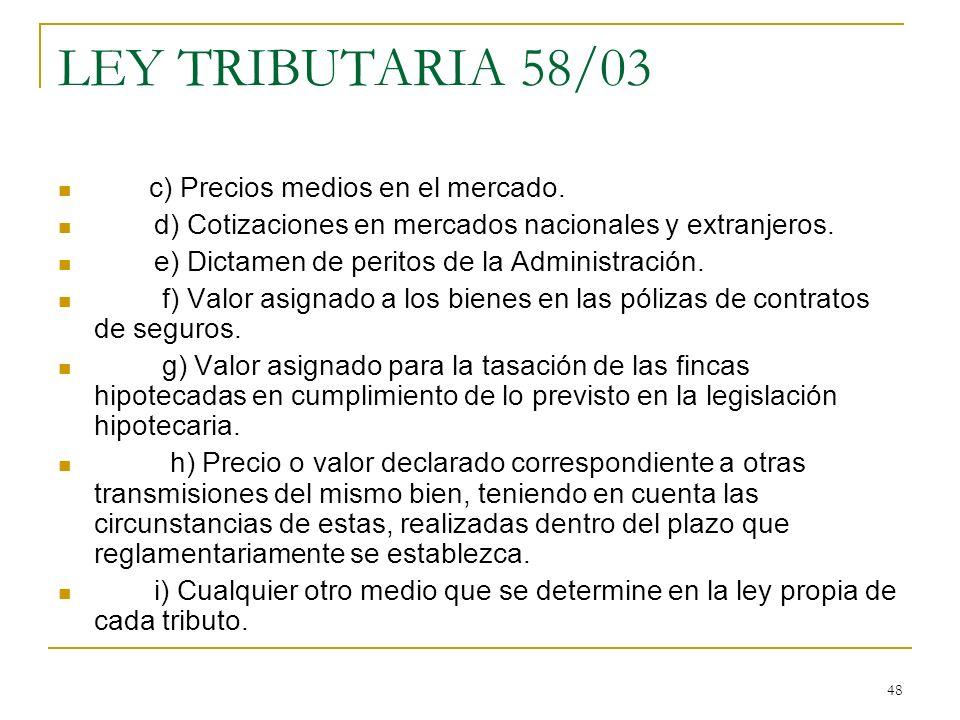 LEY TRIBUTARIA 58/03 c) Precios medios en el mercado.