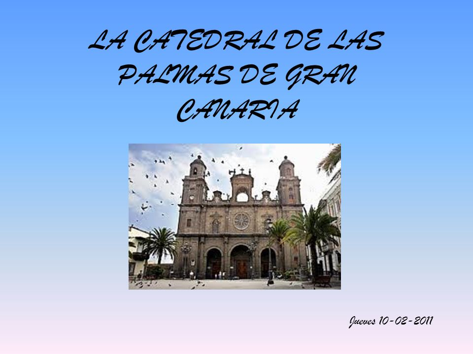 LA CATEDRAL DE LAS PALMAS DE GRAN CANARIA