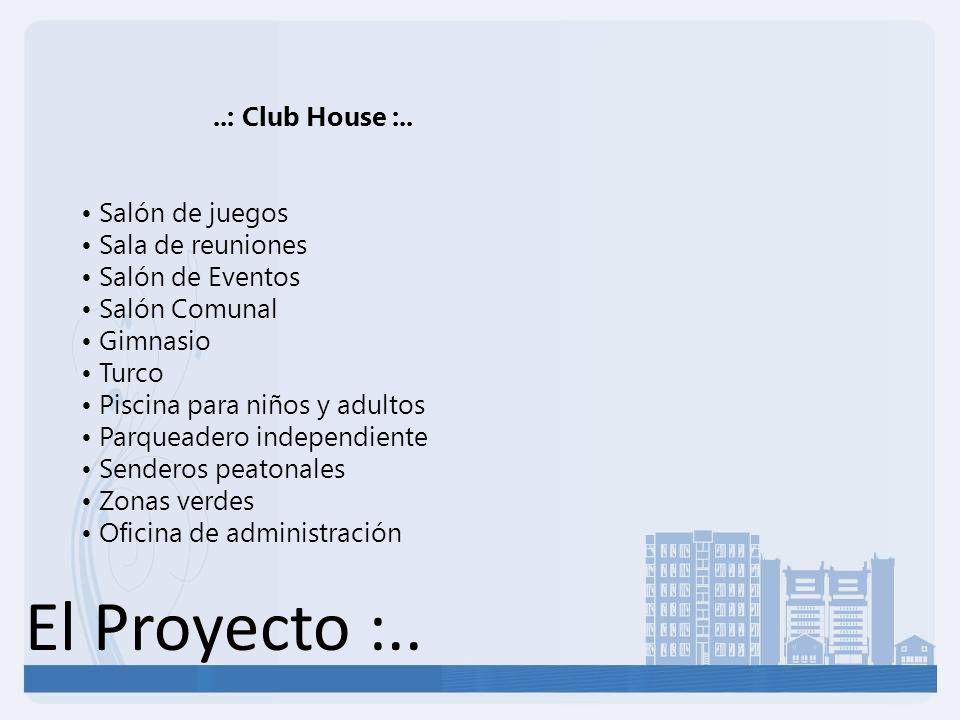 El Proyecto :.. ..: Club House :..
