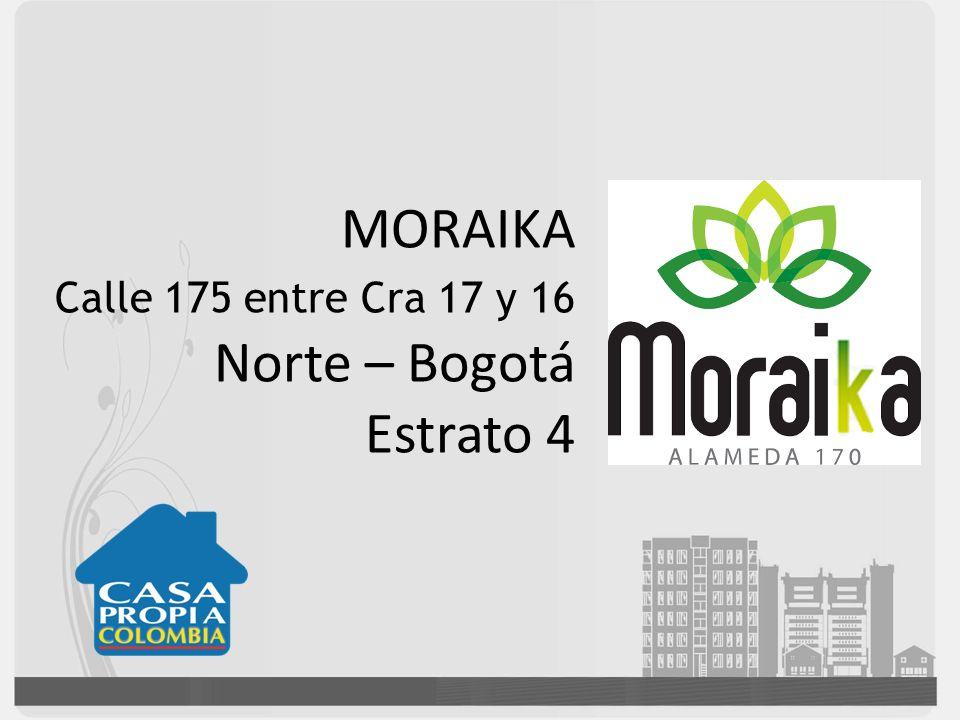 MORAIKA Calle 175 entre Cra 17 y 16 Norte – Bogotá Estrato 4