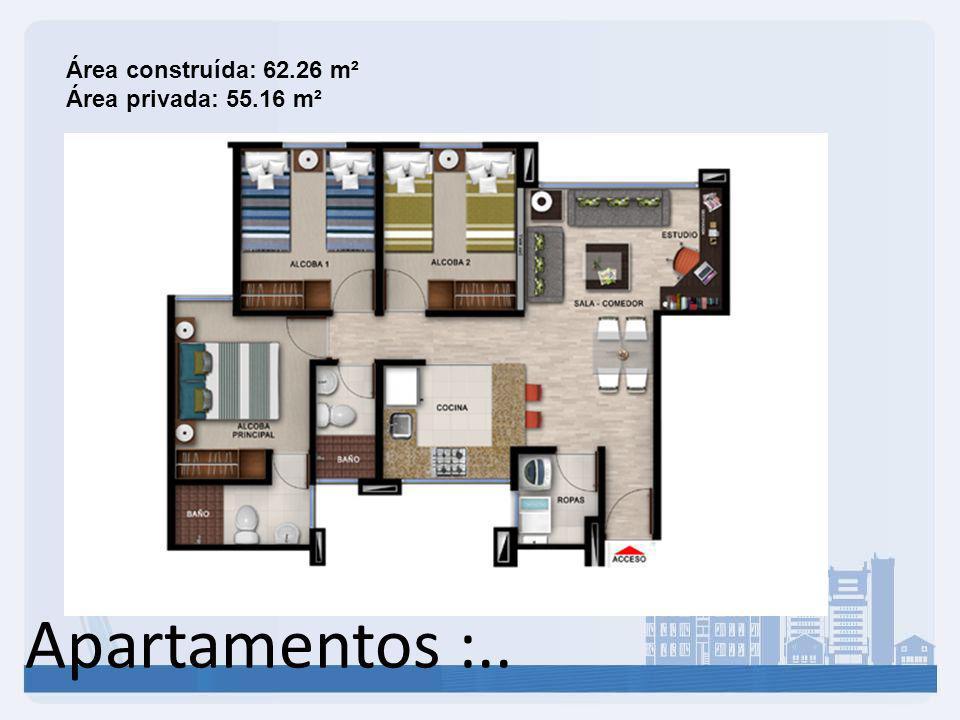 Área construída: 62.26 m² Área privada: 55.16 m²