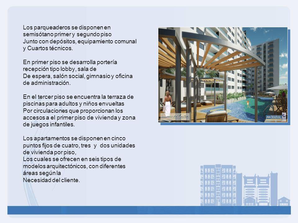 Los parqueaderos se disponen en semisótano primer y segundo piso