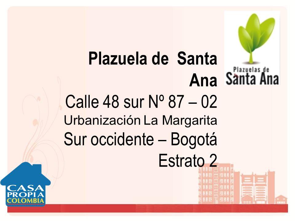 Calle 48 sur Nº 87 – 02 Sur occidente – Bogotá Estrato 2