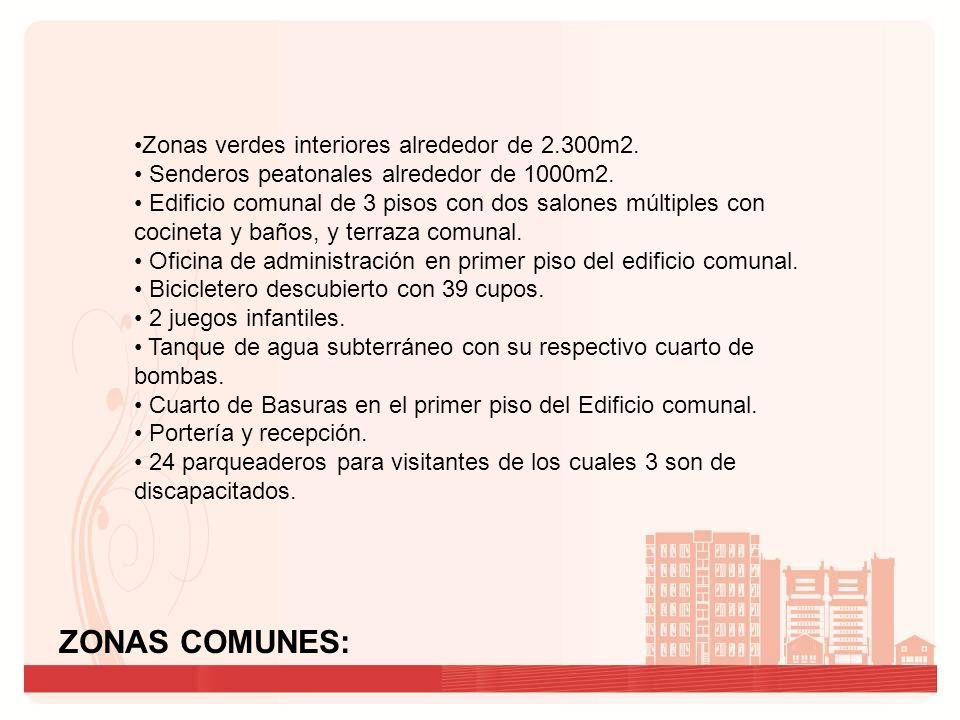 ZONAS COMUNES: Zonas verdes interiores alrededor de 2.300m2.