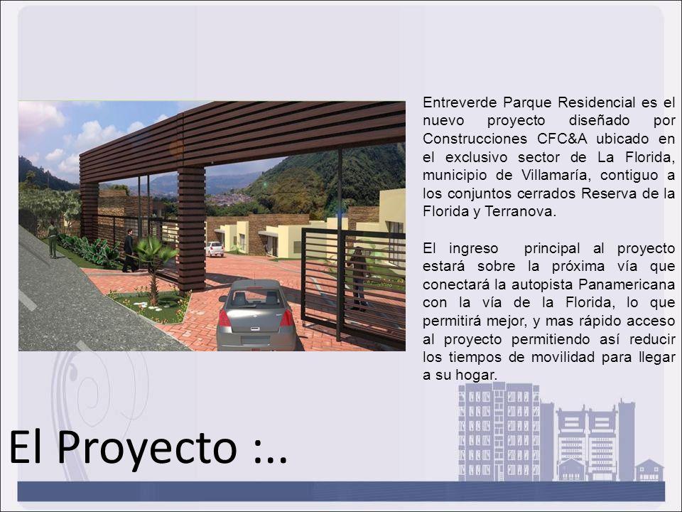 Entreverde Parque Residencial es el nuevo proyecto diseñado por Construcciones CFC&A ubicado en el exclusivo sector de La Florida, municipio de Villamaría, contiguo a los conjuntos cerrados Reserva de la Florida y Terranova.