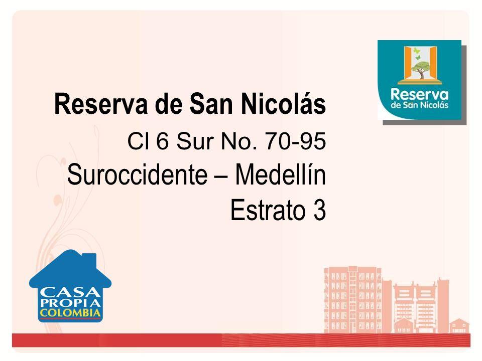 Reserva de San Nicolás Cl 6 Sur No. 70-95 Suroccidente – Medellín Estrato 3