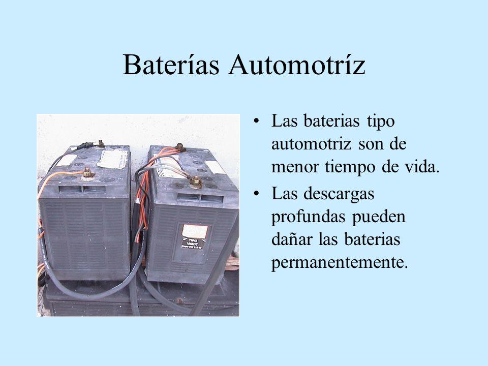 Baterías Automotríz Las baterias tipo automotriz son de menor tiempo de vida.
