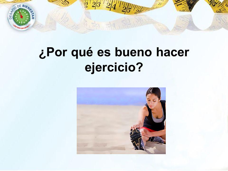 ¿Por qué es bueno hacer ejercicio