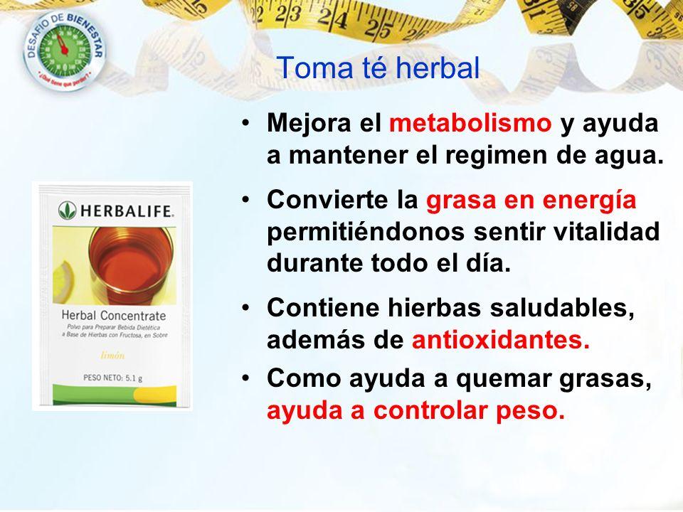 Toma té herbalMejora el metabolismo y ayuda a mantener el regimen de agua.