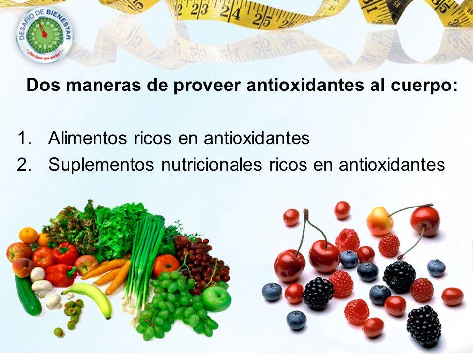 Dos maneras de proveer antioxidantes al cuerpo: