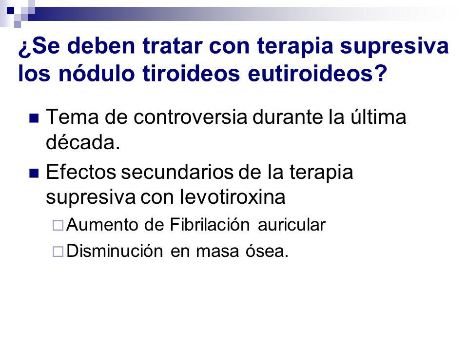 ¿Se deben tratar con terapia supresiva los nódulo tiroideos eutiroideos