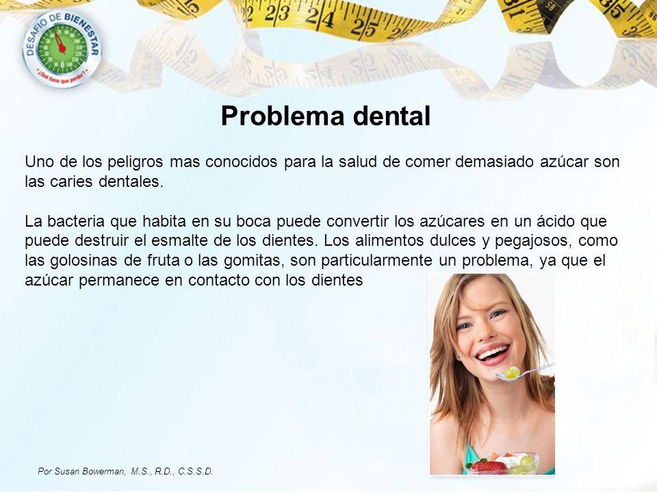 Problema dental Uno de los peligros mas conocidos para la salud de comer demasiado azúcar son las caries dentales.