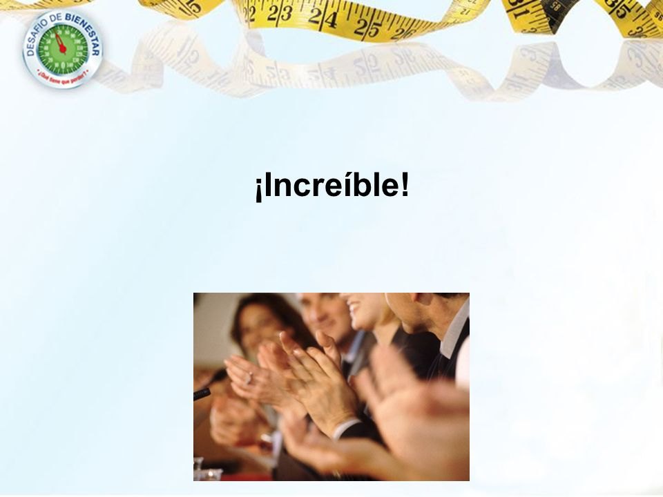 ¡Increíble! 8