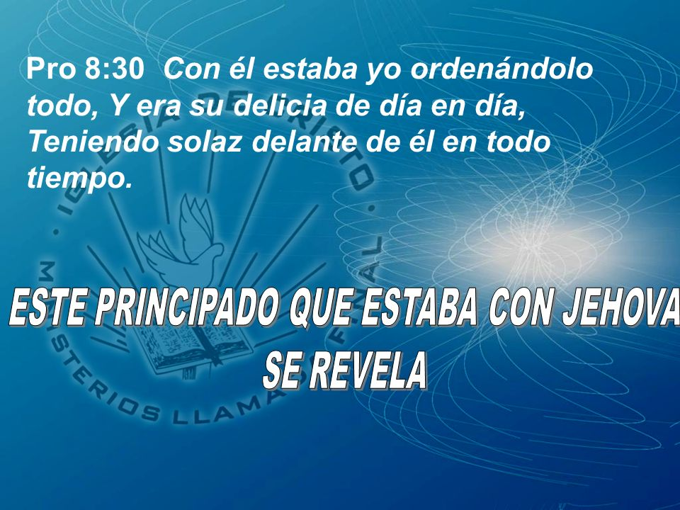ESTE PRINCIPADO QUE ESTABA CON JEHOVA
