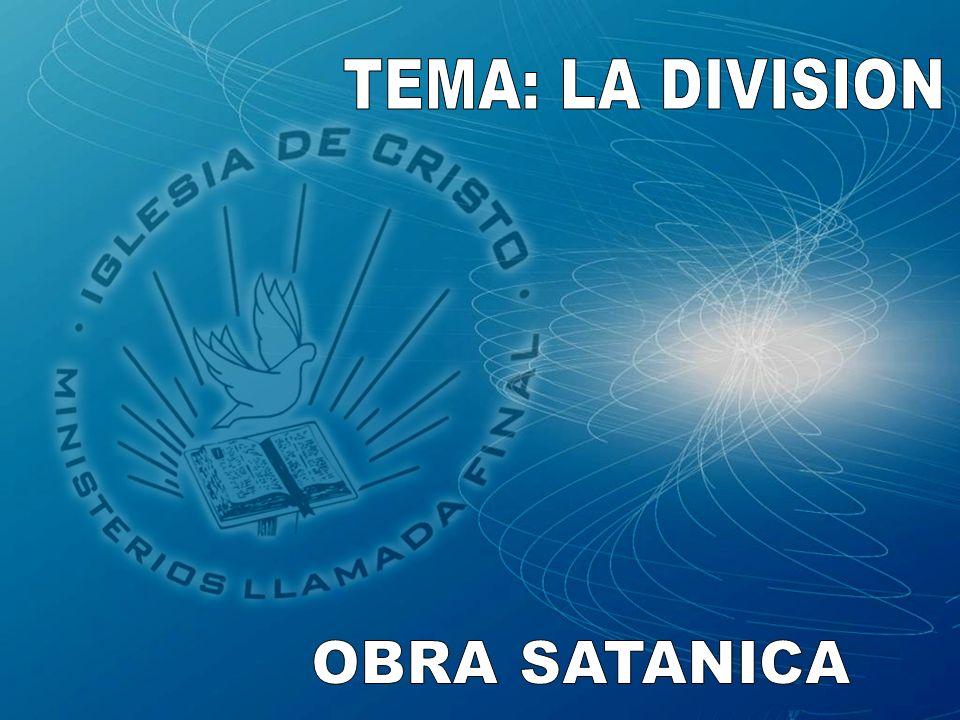 TEMA: LA DIVISION OBRA SATANICA