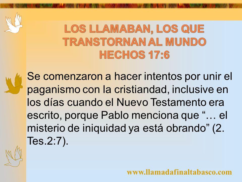 LOS LLAMABAN, LOS QUE TRANSTORNAN AL MUNDO