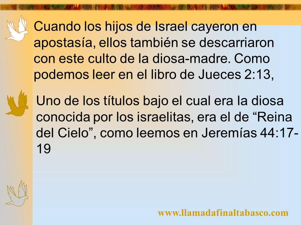 Cuando los hijos de Israel cayeron en apostasía, ellos también se descarriaron con este culto de la diosa-madre. Como podemos leer en el libro de Jueces 2:13,