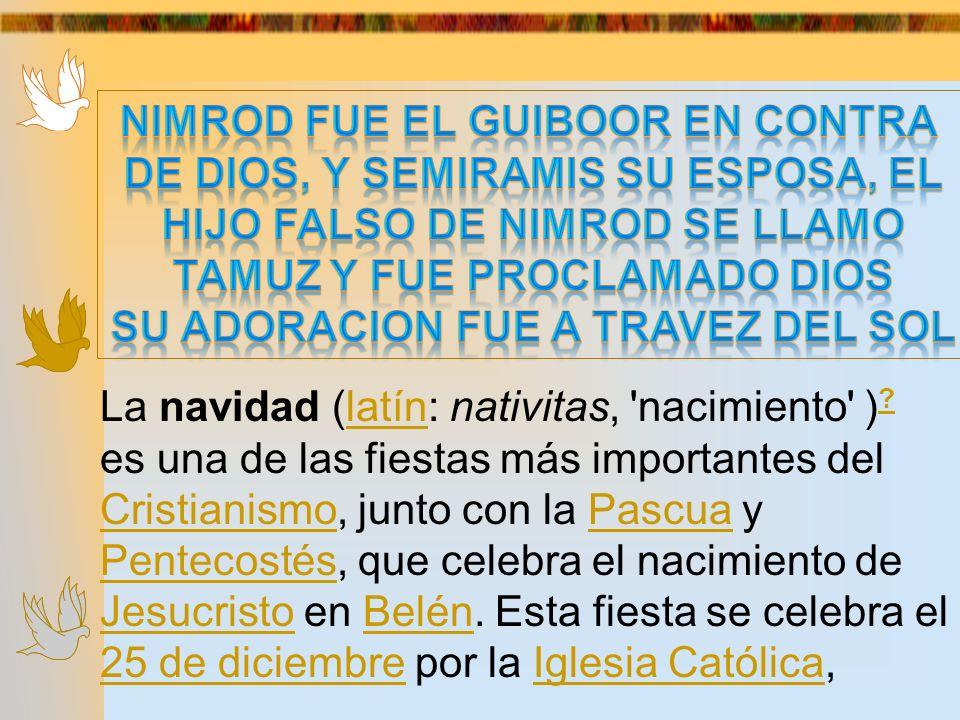 NIMROD FUE EL GUIBOOR EN CONTRA DE DIOS, Y SEMIRAMIS SU ESPOSA, EL