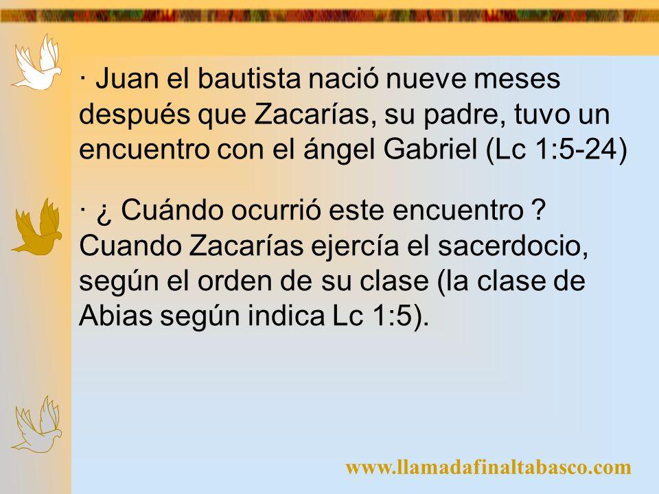 · Juan el bautista nació nueve meses después que Zacarías, su padre, tuvo un encuentro con el ángel Gabriel (Lc 1:5-24)