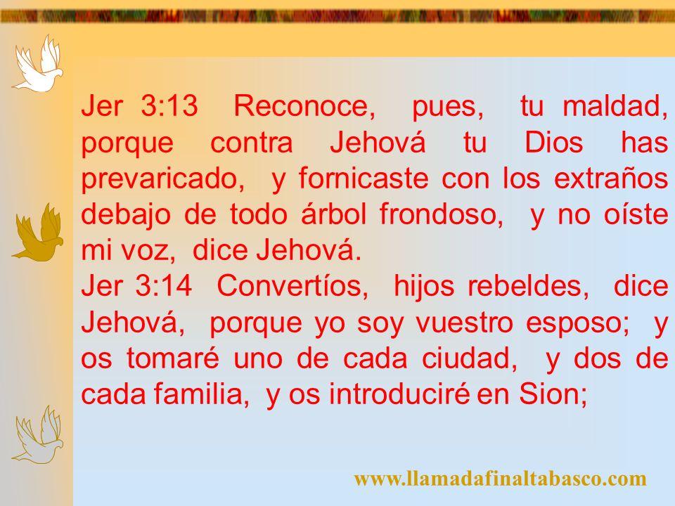 Jer 3:13 Reconoce, pues, tu maldad, porque contra Jehová tu Dios has prevaricado, y fornicaste con los extraños debajo de todo árbol frondoso, y no oíste mi voz, dice Jehová.