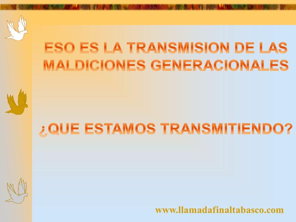 ESO ES LA TRANSMISION DE LAS MALDICIONES GENERACIONALES