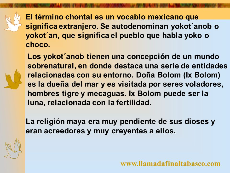 El término chontal es un vocablo mexicano que significa extranjero