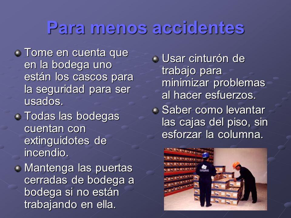 Para menos accidentes Tome en cuenta que en la bodega uno están los cascos para la seguridad para ser usados.