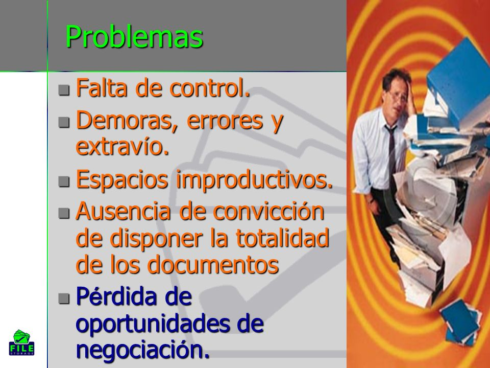 Problemas Falta de control. Demoras, errores y extravío.