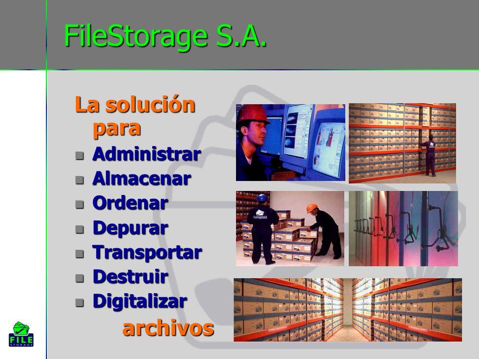 FileStorage S.A. La solución para Administrar Almacenar Ordenar