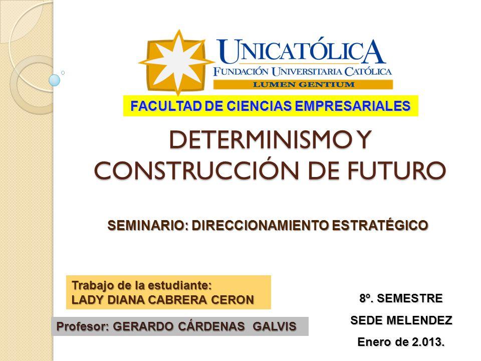 DETERMINISMO Y CONSTRUCCIÓN DE FUTURO