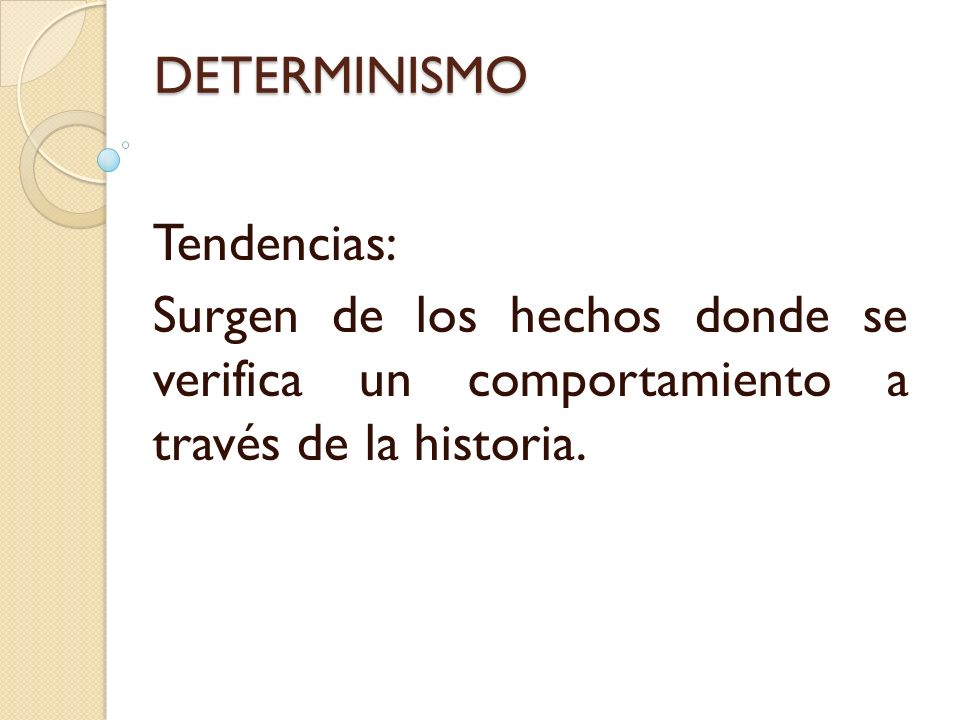 DETERMINISMO Tendencias: