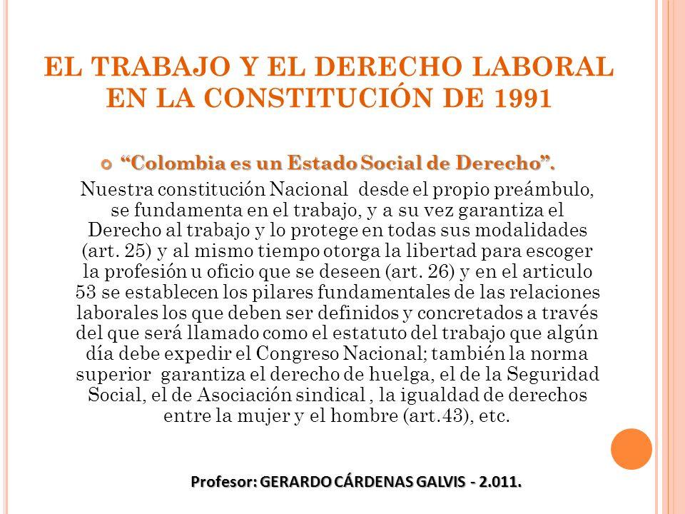 EL TRABAJO Y EL DERECHO LABORAL EN LA CONSTITUCIÓN DE 1991