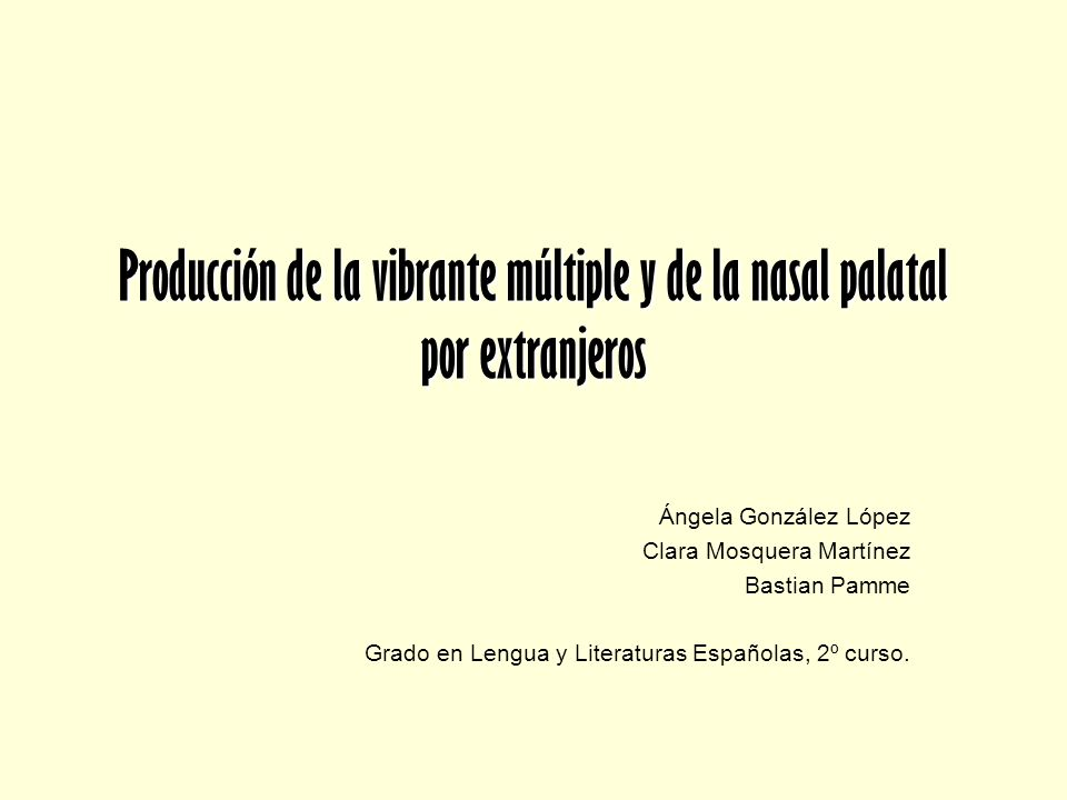 Producción de la vibrante múltiple y de la nasal palatal por extranjeros