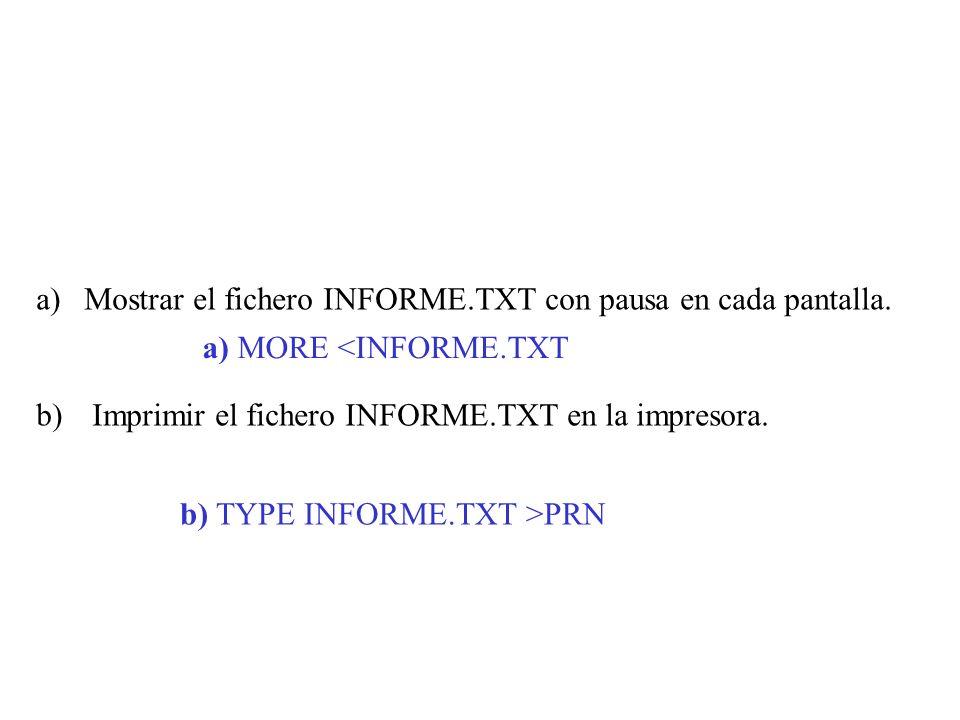 Mostrar el fichero INFORME.TXT con pausa en cada pantalla.