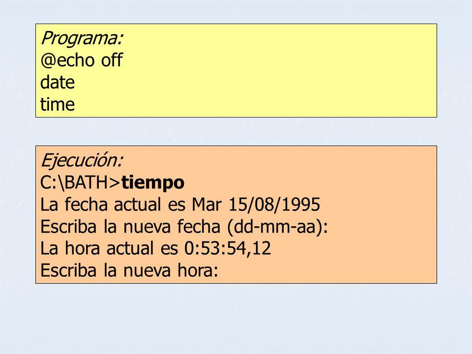 Programa:@echo off date time. Ejecución: