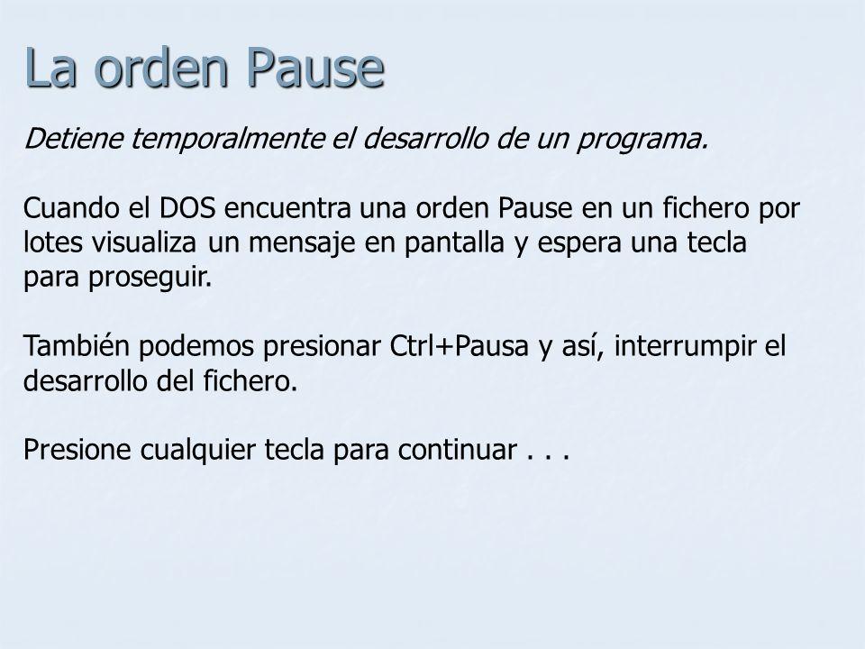 La orden Pause Detiene temporalmente el desarrollo de un programa.