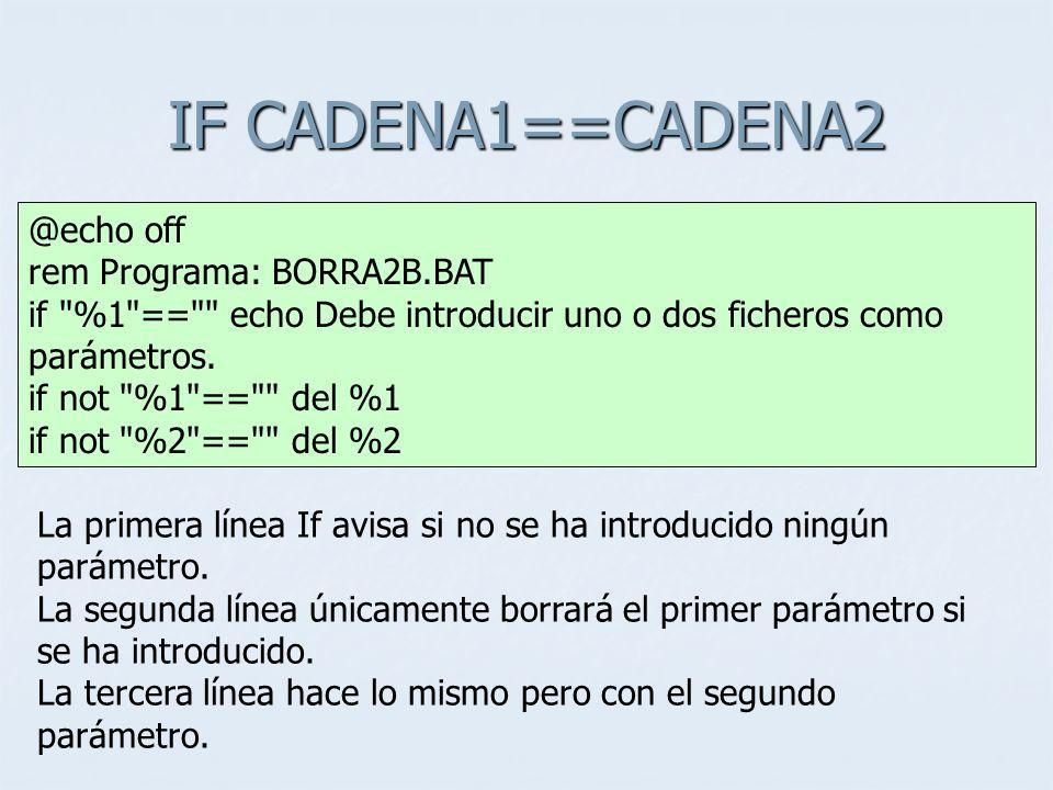 IF CADENA1==CADENA2
