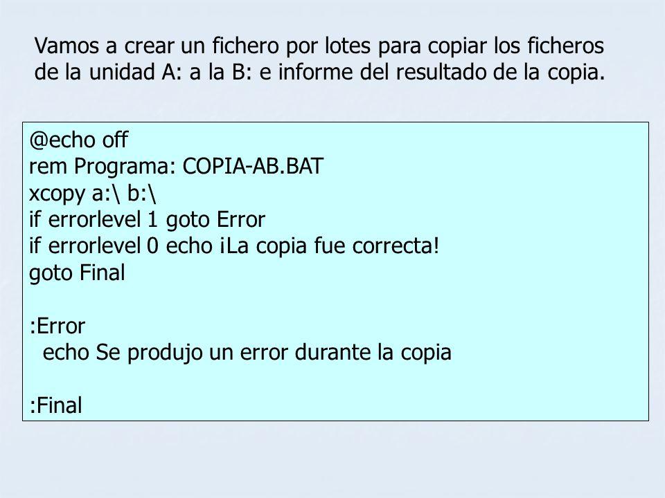Vamos a crear un fichero por lotes para copiar los ficheros de la unidad A: a la B: e informe del resultado de la copia.