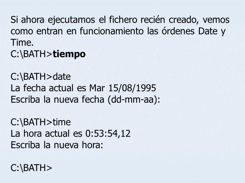 Si ahora ejecutamos el fichero recién creado, vemos como entran en funcionamiento las órdenes Date y Time.
