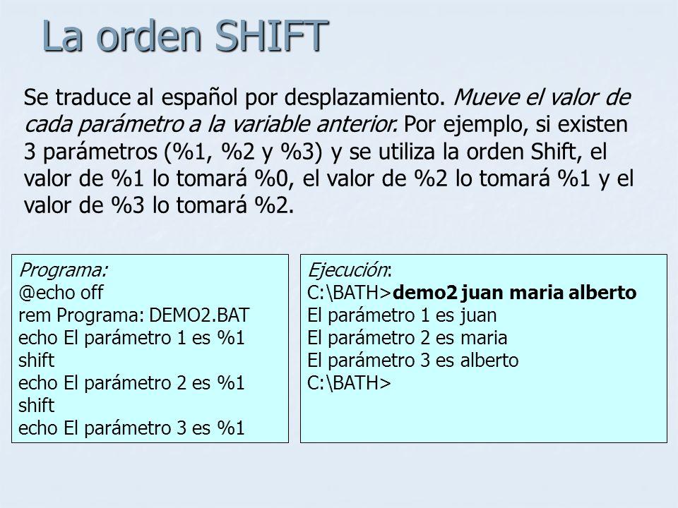La orden SHIFT