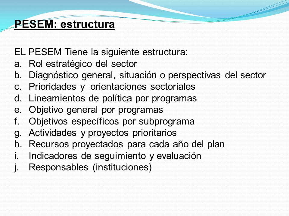 PESEM: estructura EL PESEM Tiene la siguiente estructura:
