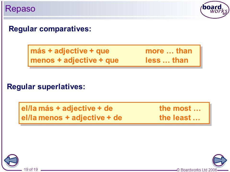 Repaso Regular comparatives: más + adjective + que more … than